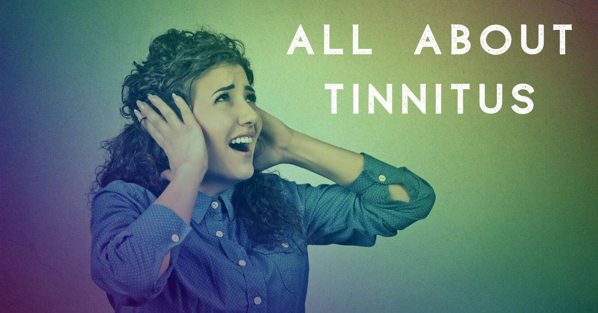 All About Tinnitus