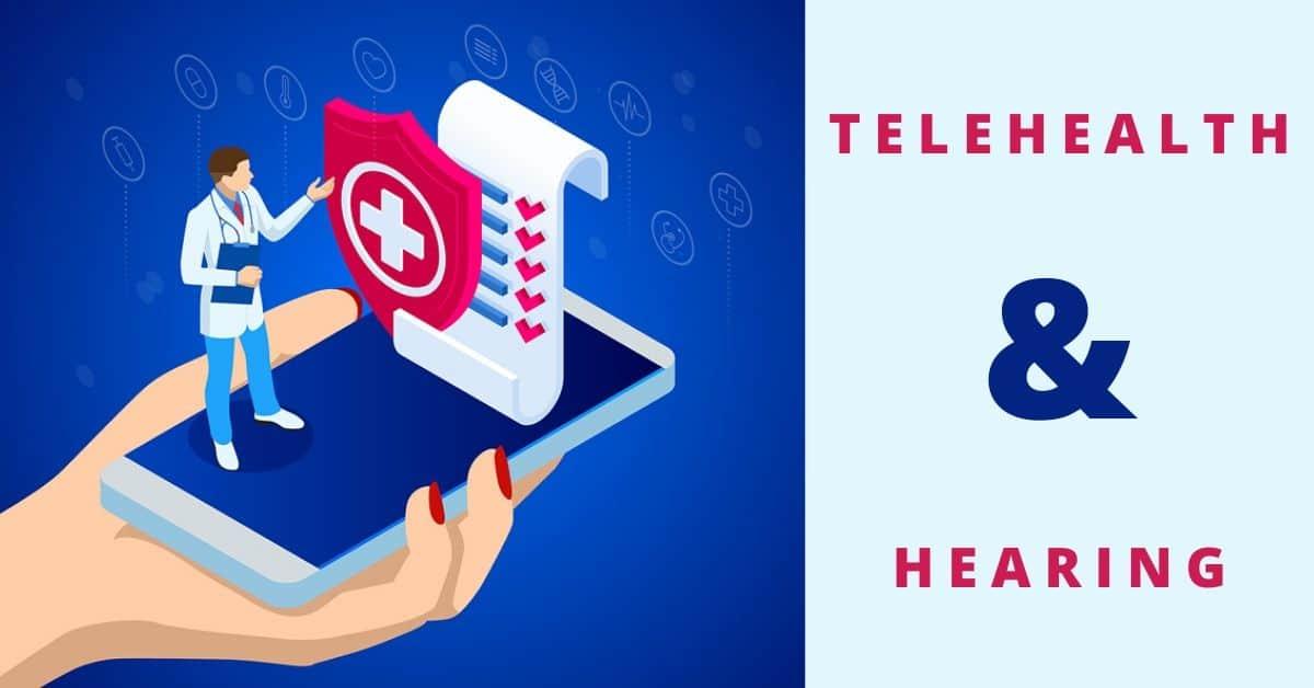 Telehealth and Hearing