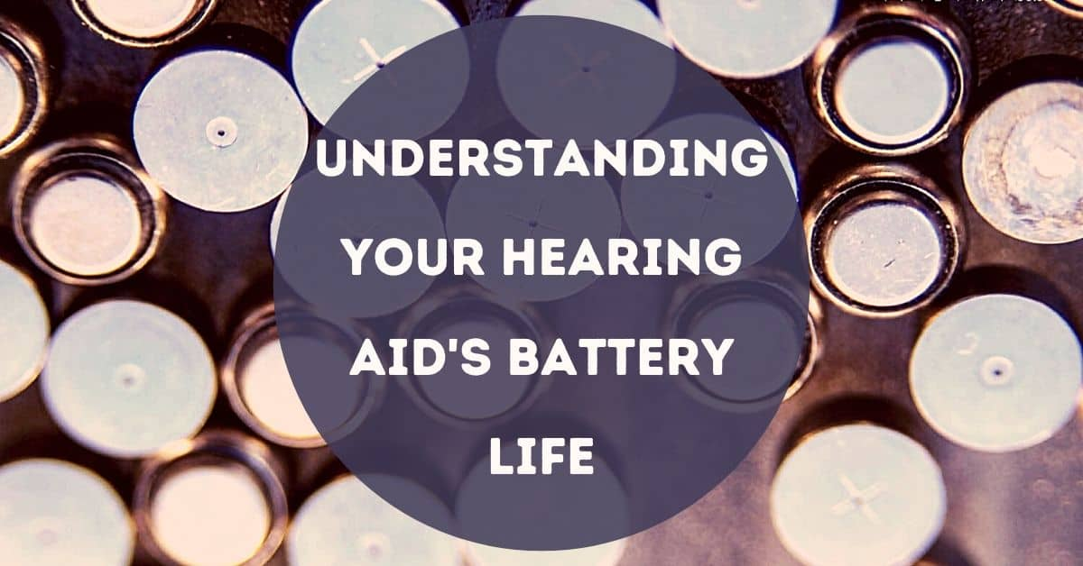 Understanding Your Hearing Aid's Battery Life