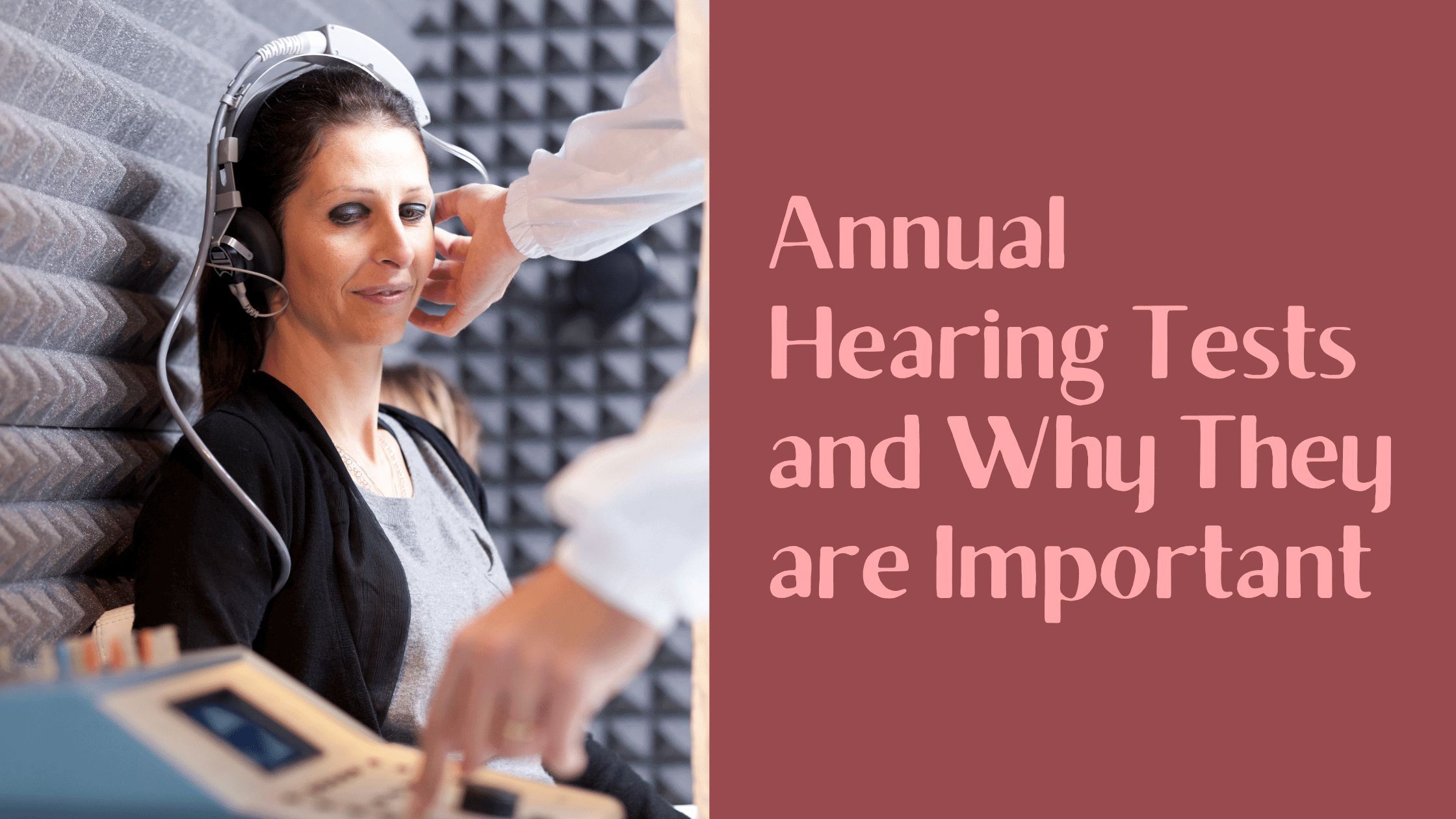 Annual Hearing Tests and Why They are Important